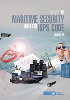 Guide to Maritime Security & ISPS Code, 2012 Edition